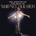 Whitney Houston I Will Always Love You: The Best Of Whitney Houston