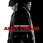 John Debney Alex Cross: Original Motion Picture Soundtrack