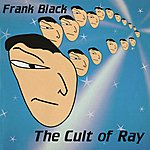 Frank Black The Cult Of Ray