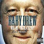 Baby Drew Who Me? Big Black Pimp!
