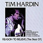 Tim Hardin Reason To Believe (The Best Of)