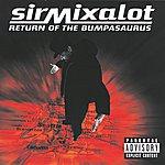 Sir Mix-A-Lot Return Of The Bumpasaurus
