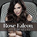Rose Falcon If Love Had A Heart