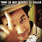 Jorge Villamizar Todo Lo Que Quieres Es Bailar