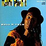 Michael Prophet Bull Talk