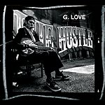 G. Love The Hustle (Int'l Version)