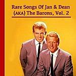 Jan & Dean The Rare Songs Of Jan & Dean (A.K.A. The Barons), Vol. 2