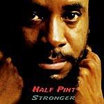 Half Pint Stronger