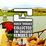 Marco Torrance Collected: The Chillout Remixes Ep