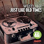 Westlake Just Like Old Times