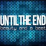 Until The End Beauty And A Beat