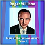 Roger Williams Songs Of The Fabulous Century Volume 1