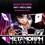 Gaz James My House