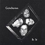 Gondwana Is It