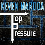 Keven Maroda Top Pressure