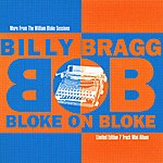 Billy Bragg Bloke On Bloke (More From The William Bloke Sessions)