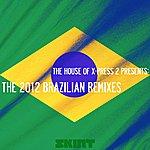 X-Press 2 The House Of X-Press 2 Presents: The 2012 Brazilian Remixes