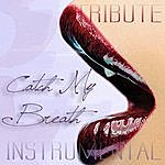 The Dream Team Catch My Breath (Tribute To Kelly Clarkson Instrumental)