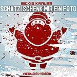 Mickie Krause Schatzi Schenk Mir Ein Foto (Weihnachts-Version)