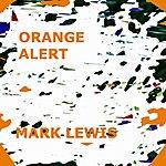 Mark Lewis Orange Alert