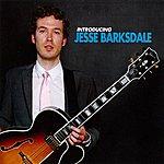 Jesse Barksdale Introducing Jesse Barksdale