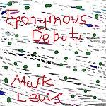 Mark Lewis Eponymous Debut