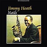 Jimmy Heath Nails