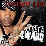 Tommy Lee Fi Get A 4ward - Single