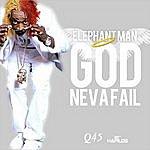 Elephant Man God Neva Fail - Single