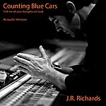J.R. Richards Counting Blue Cars (Acoustic Version) - Single
