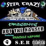 Stir Crazy Kut The Kanser (Feat. Crackle Kapone) - Single