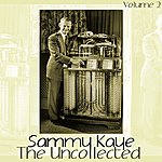 Sammy Kaye The Uncollected Volume 2