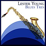 Lester Young Blues Tres