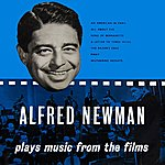 Alfred Newman Plays Music From The Films