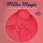 Glenn Miller & His Orchestra Miller Magic