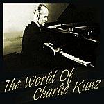 Charlie Kunz The World Of Charlie Kunz