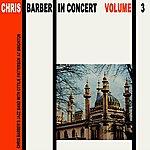 Chris Barber In Concert Volume 3