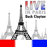 Buck Clayton Live In Paris