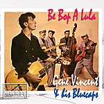 Gene Vincent & His Blue Caps Be Bop A Lula