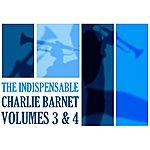Charlie Barnet The Indispensable Charlie Barnet Volumes 3 & 4