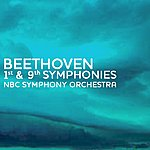NBC Symphony Orchestra Beethoven 1st & 9th Symphonies