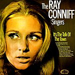 The Ray Conniff Singers It's The Talk Of The Town