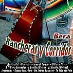 Bera Rancheras Y Corridos