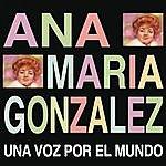 Ana Maria Gonzalez Una Voz Por El Mundo