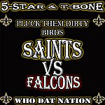 5 Star Pluck Them Dirty Birds / Saints Vs Falcons (Feat. T-Bone)