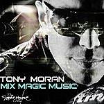 Tony Moran Mix Magic Music