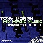 Tony Moran Mix Magic Music Unmixed Vol. 1