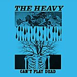 The Heavy Can't Play Dead