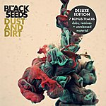 The Black Seeds Dust And Dirt (Deluxe Edition)