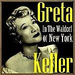 Greta Keller Greta In The Waldorf Of New York